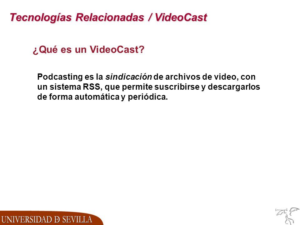 Tecnologías Relacionadas / VideoCast ¿Qué es un VideoCast.