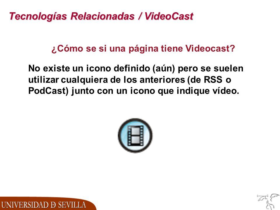 Tecnologías Relacionadas / VideoCast ¿Cómo se si una página tiene Videocast.