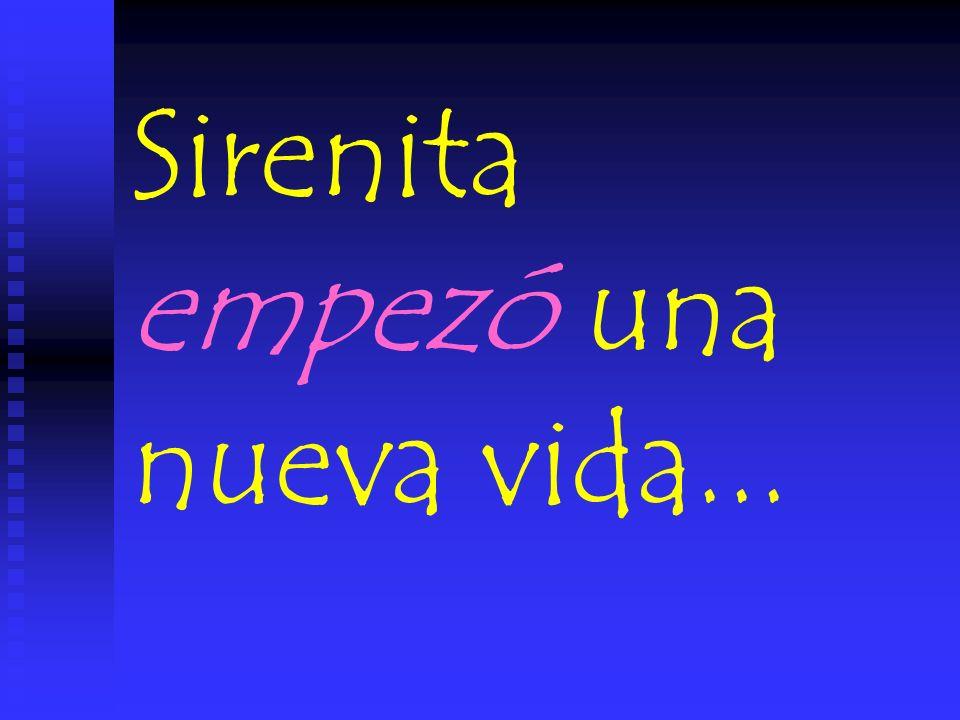 Sirenita empezó una nueva vida...