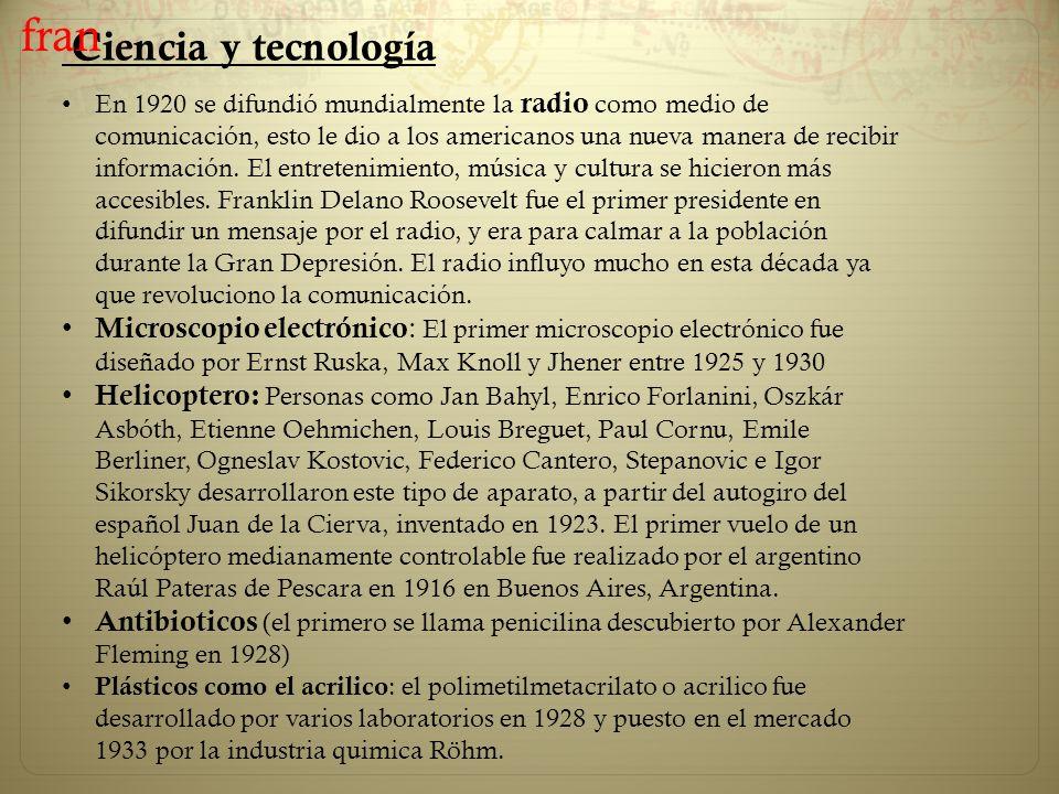 Ciencia y tecnología En 1920 se difundió mundialmente la radio como medio de comunicación, esto le dio a los americanos una nueva manera de recibir in