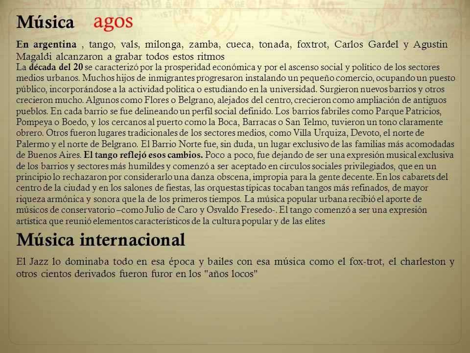 Música Música internacional En argentina, tango, vals, milonga, zamba, cueca, tonada, foxtrot, Carlos Gardel y Agustin Magaldi alcanzaron a grabar tod