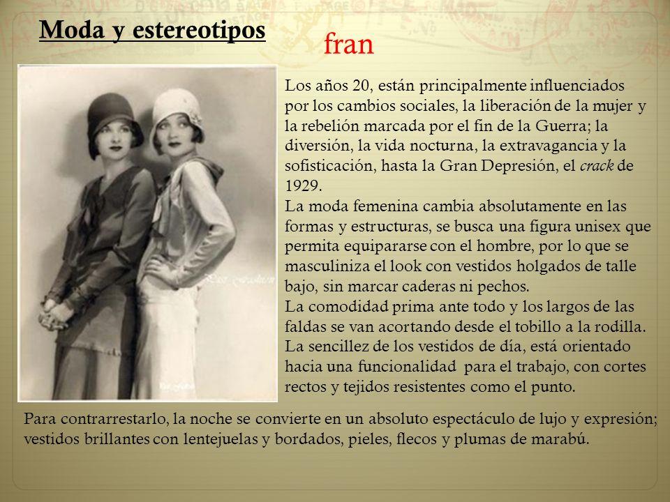 Moda y estereotipos Los años 20, están principalmente influenciados por los cambios sociales, la liberación de la mujer y la rebelión marcada por el f
