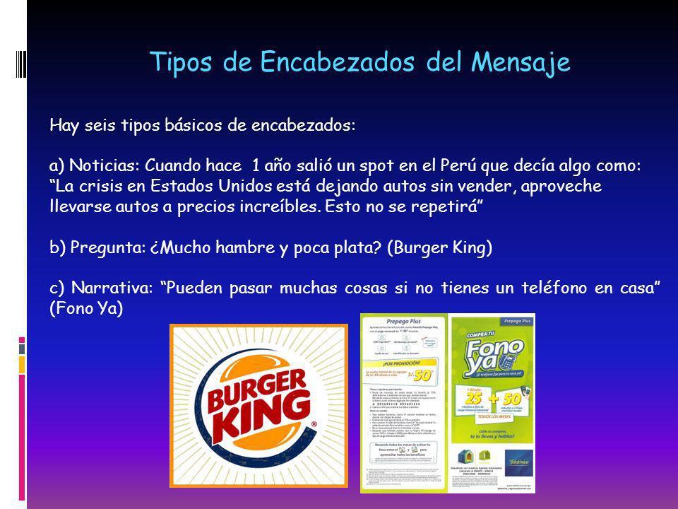 Tipos de Encabezados del Mensaje Hay seis tipos básicos de encabezados: a) Noticias: Cuando hace 1 año salió un spot en el Perú que decía algo como: L