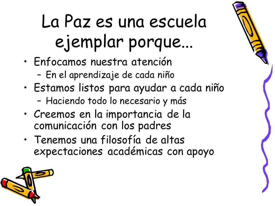 La Paz es una escuela ejemplar porque...