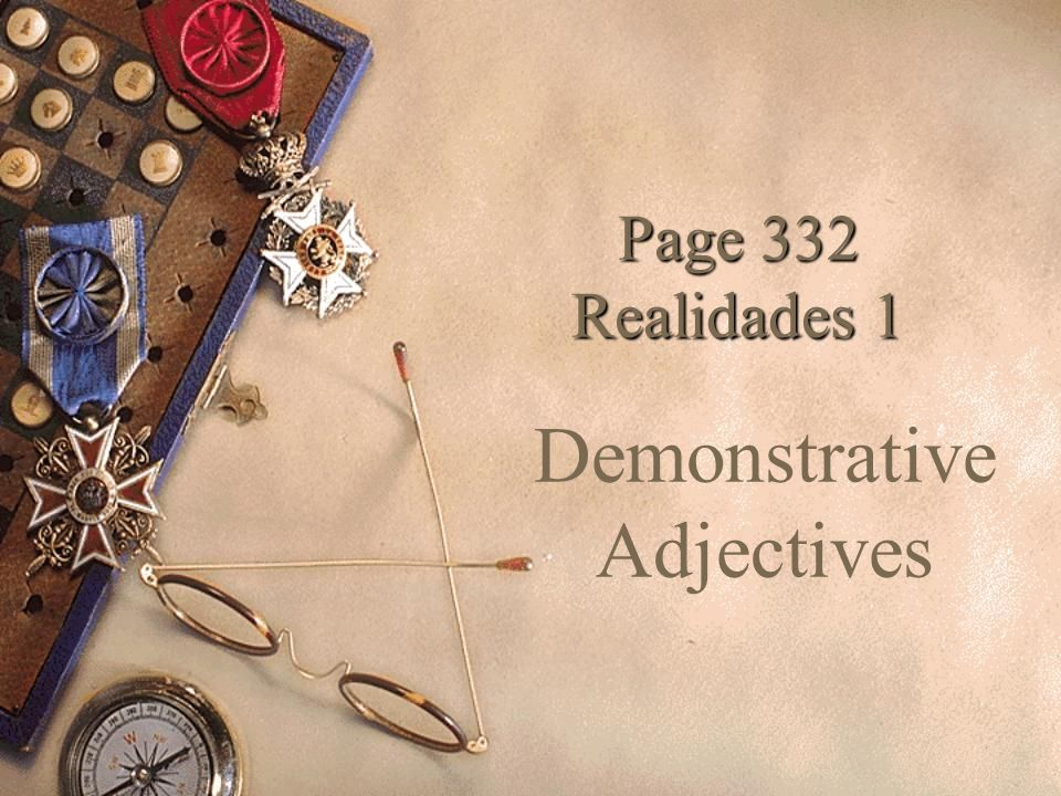 Page 332 Realidades 1 Demonstrative Adjectives