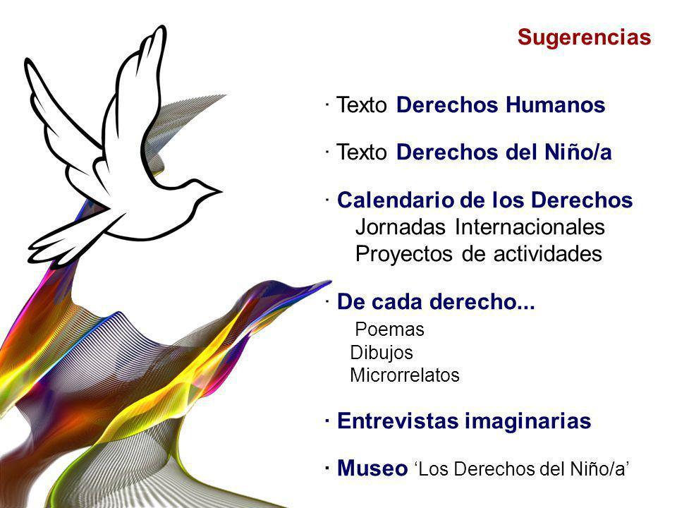 Sugerencias · Texto Derechos Humanos · Texto Derechos del Niño/a · Calendario de los Derechos Jornadas Internacionales Proyectos de actividades · De c