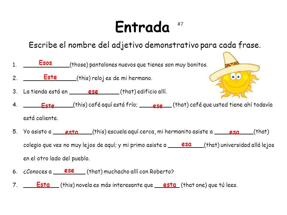 Entrada Escribe el nombre del adjetivo demonstrativo para cada frase.