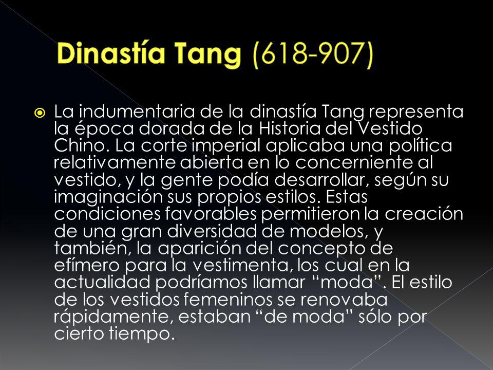 La indumentaria de la dinastía Tang representa la época dorada de la Historia del Vestido Chino. La corte imperial aplicaba una política relativamente