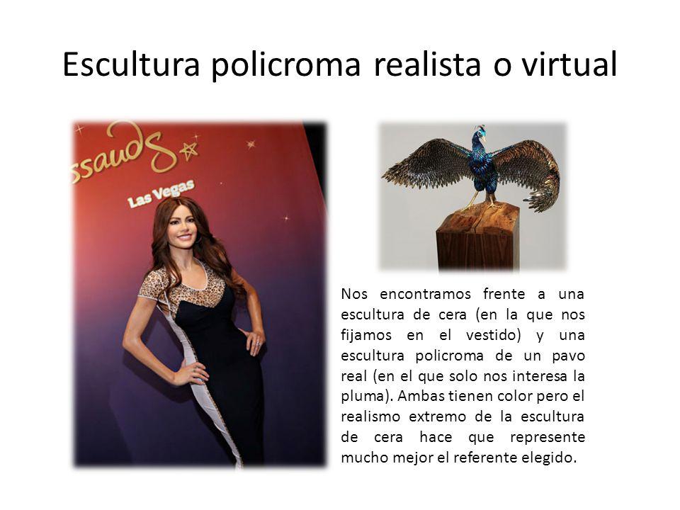 Escultura policroma realista o virtual Nos encontramos frente a una escultura de cera (en la que nos fijamos en el vestido) y una escultura policroma