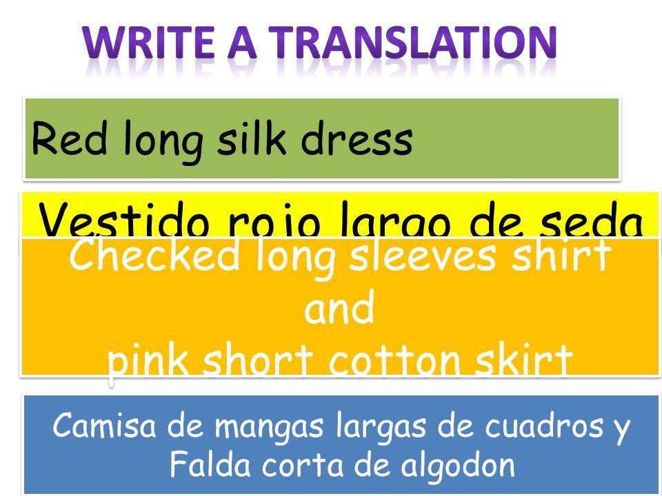 Red long silk dress Vestido rojo largo de seda Checked long sleeves shirt and pink short cotton skirt Checked long sleeves shirt and pink short cotton