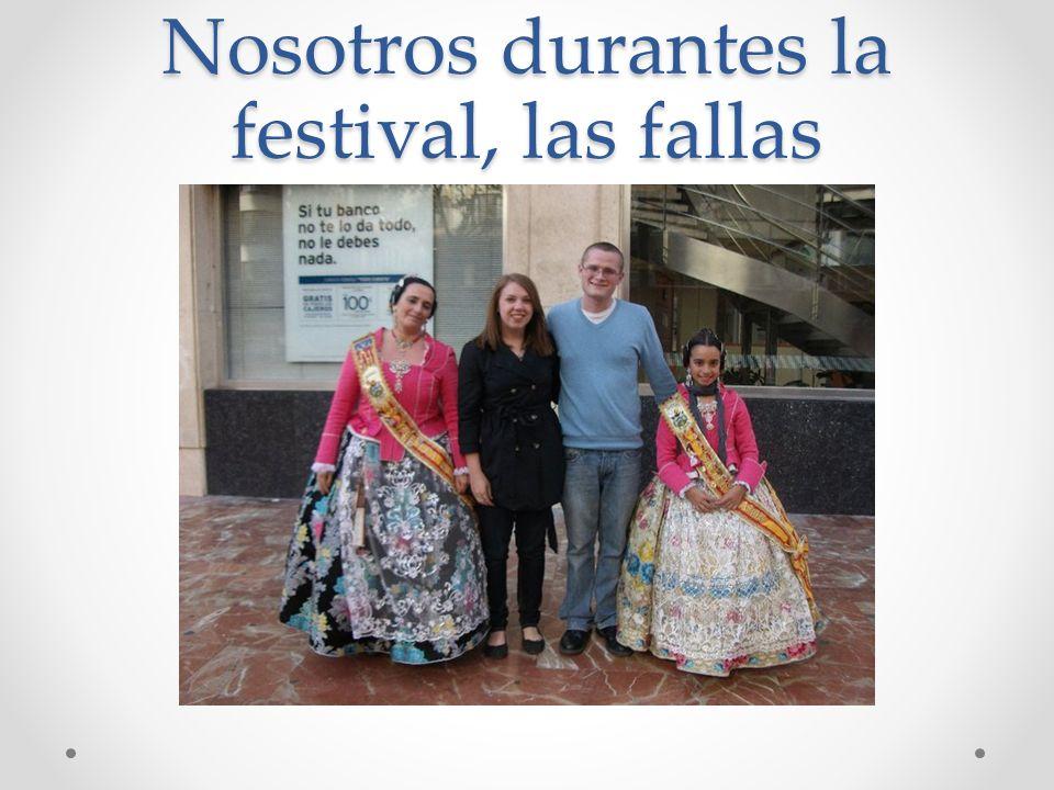 Nosotros durantes la festival, las fallas