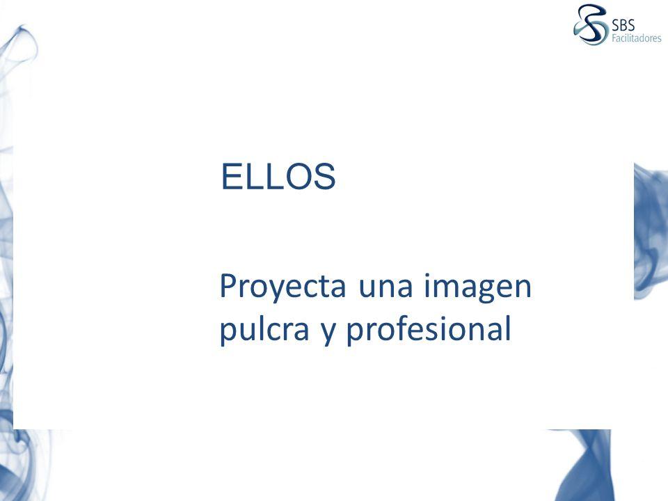 ELLOS Proyecta una imagen pulcra y profesional