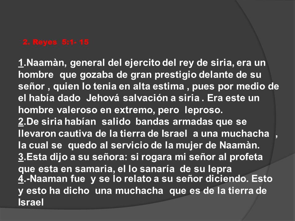 5.5.- Y el rey de siria le respondió : Esta bien, ve y yo enviare una carta al rey Israel.