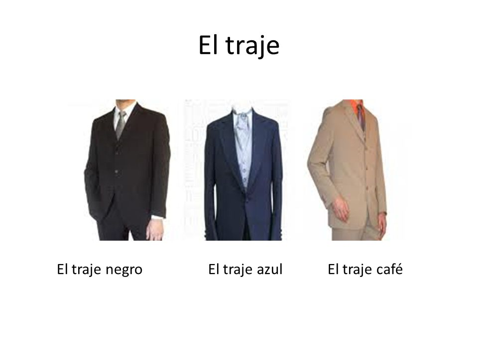 El traje El traje azulEl traje negroEl traje café