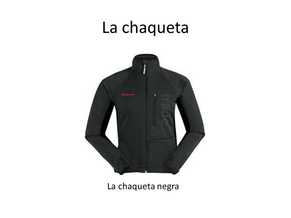 La chaqueta La chaqueta negra
