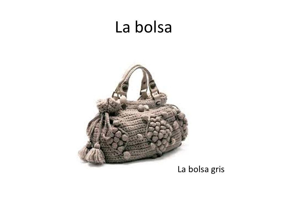 La bolsa La bolsa gris