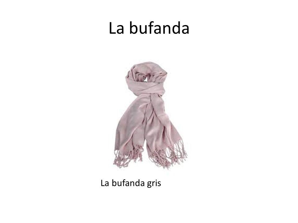 La bufanda La bufanda gris