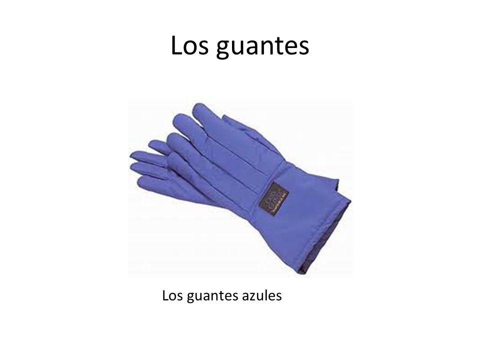 Los guantes Los guantes azules