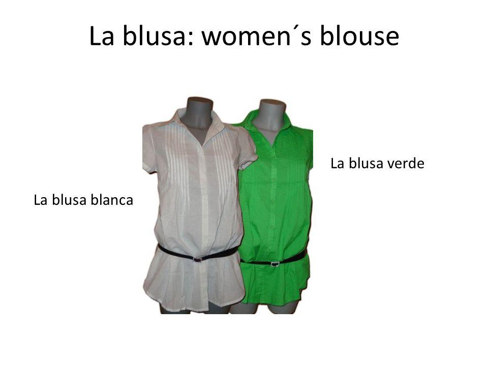 La blusa: women´s blouse La blusa blanca La blusa verde