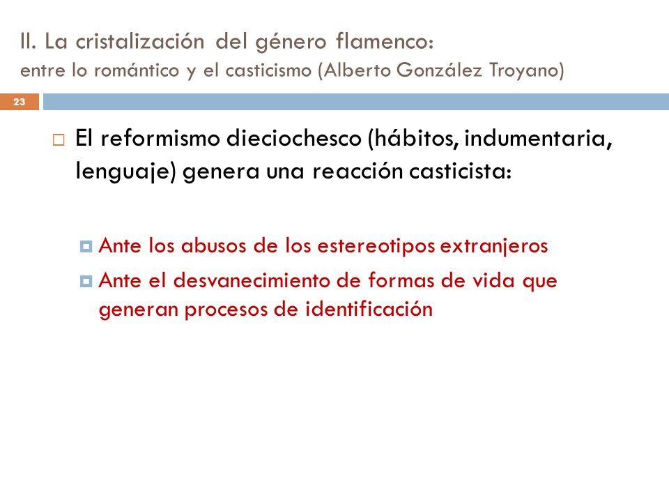 II. La cristalización del género flamenco: entre lo romántico y el casticismo (Alberto González Troyano) El reformismo dieciochesco (hábitos, indument