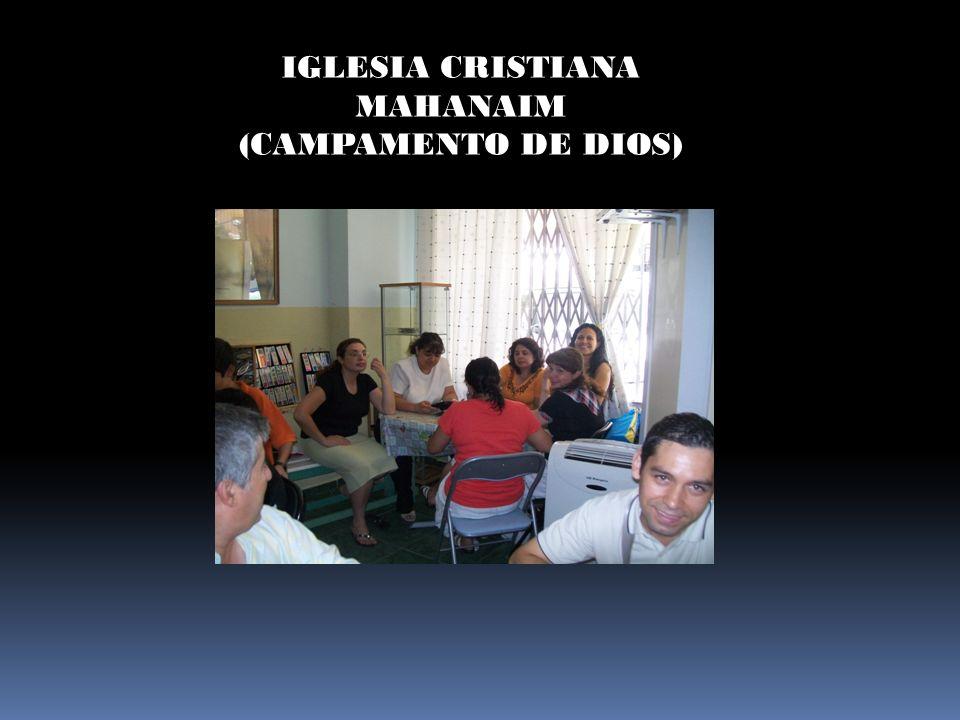 IGLESIA CRISTIANA MAHANAIM (CAMPAMENTO DE DIOS)