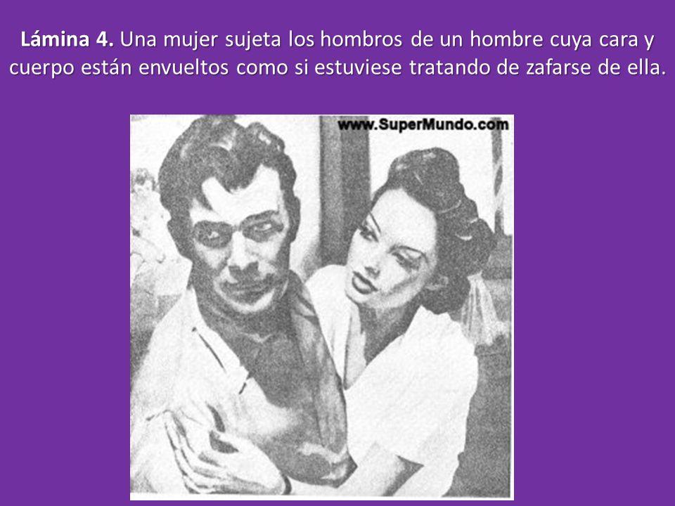 Lámina 4. Una mujer sujeta los hombros de un hombre cuya cara y cuerpo están envueltos como si estuviese tratando de zafarse de ella.