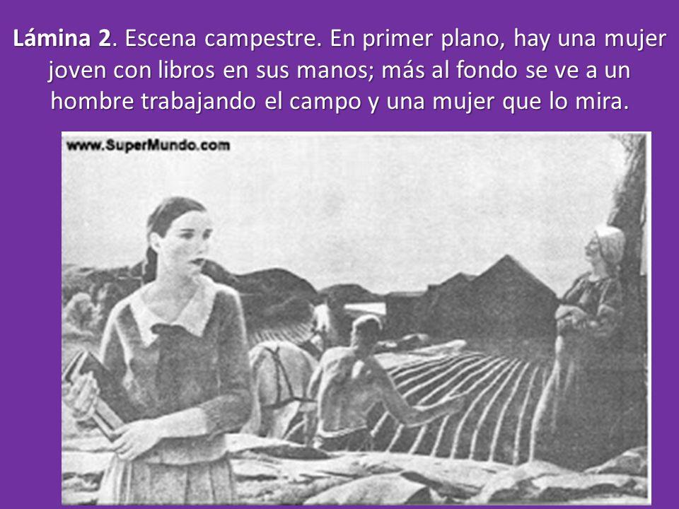 Lámina 2. Escena campestre. En primer plano, hay una mujer joven con libros en sus manos; más al fondo se ve a un hombre trabajando el campo y una muj