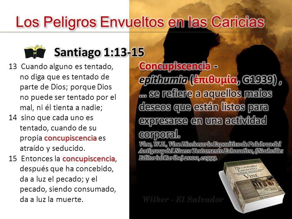 13 Cuando alguno es tentado, no diga que es tentado de parte de Dios; porque Dios no puede ser tentado por el mal, ni él tienta a nadie; concupiscenci