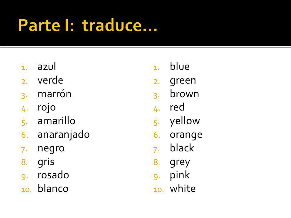 1. azul 2. verde 3. marrón 4. rojo 5. amarillo 6.