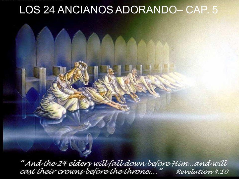 LOS 24 ANCIANOS ADORANDO– CAP. 5