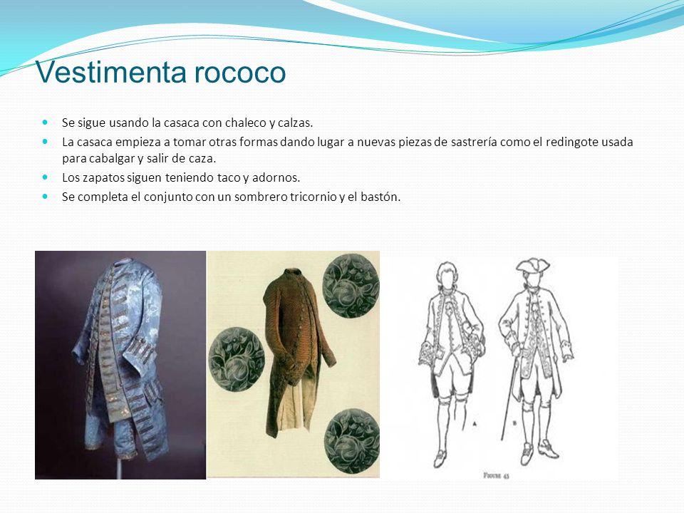 Vestimenta rococo Se sigue usando la casaca con chaleco y calzas.