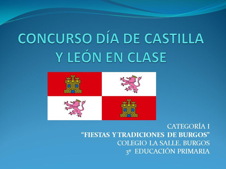 CATEGORÍA I FIESTAS Y TRADICIONES DE BURGOS COLEGIO LA SALLE. BURGOS 3º EDUCACIÓN PRIMARIA