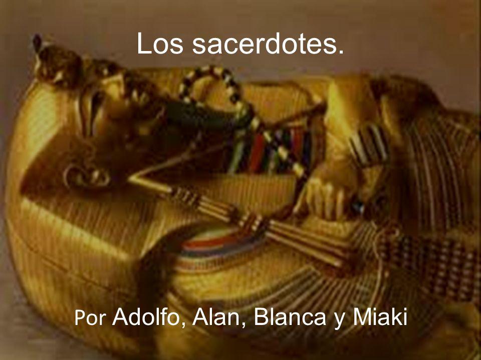 Los sacerdotes. Por Adolfo, Alan, Blanca y Miaki