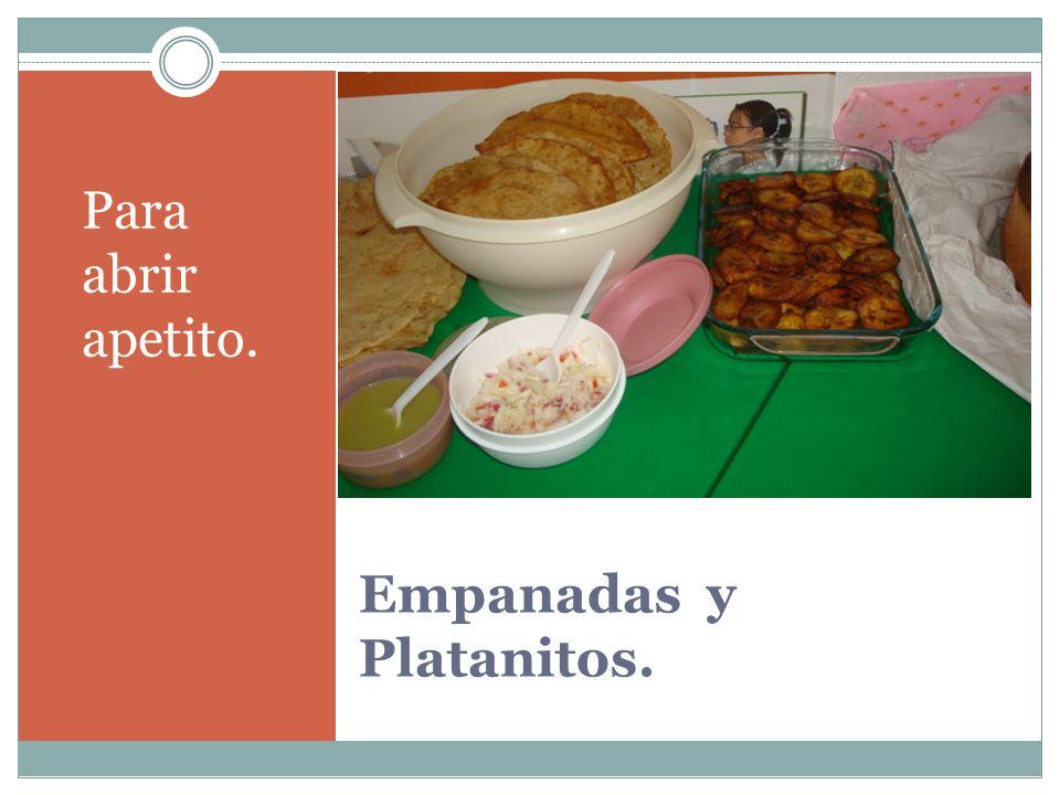 Empanadas y Platanitos. Para abrir apetito.