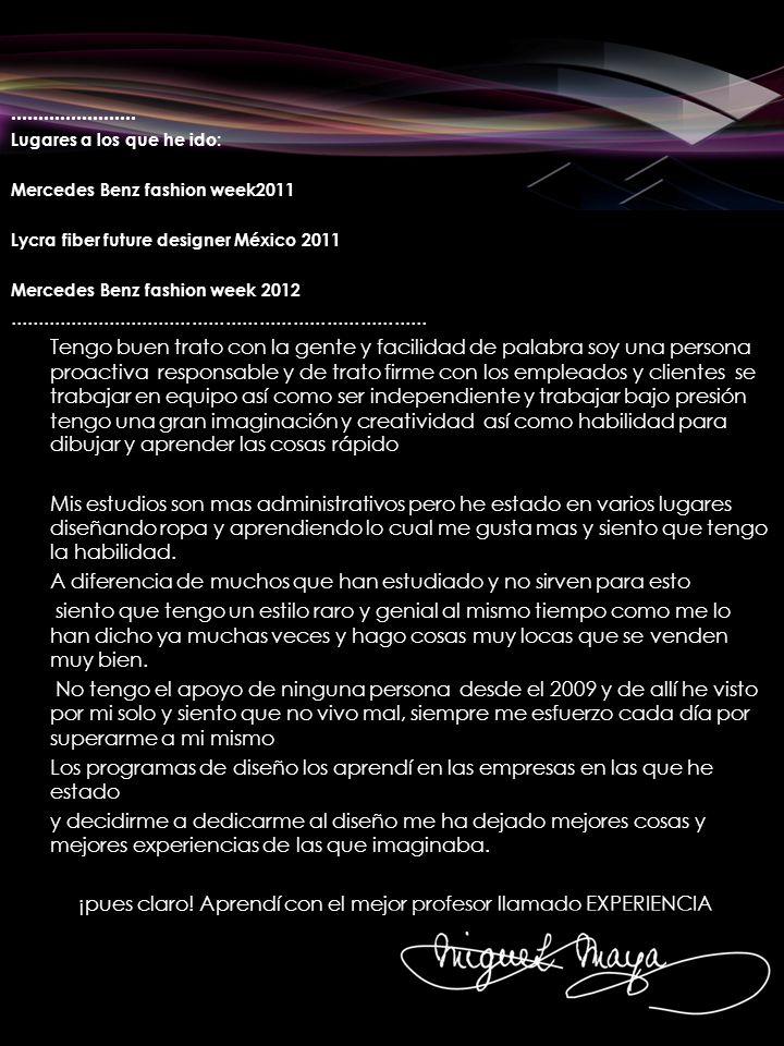 ....................... Lugares a los que he ido: Mercedes Benz fashion week2011 Lycra fiber future designer México 2011 Mercedes Benz fashion week 20