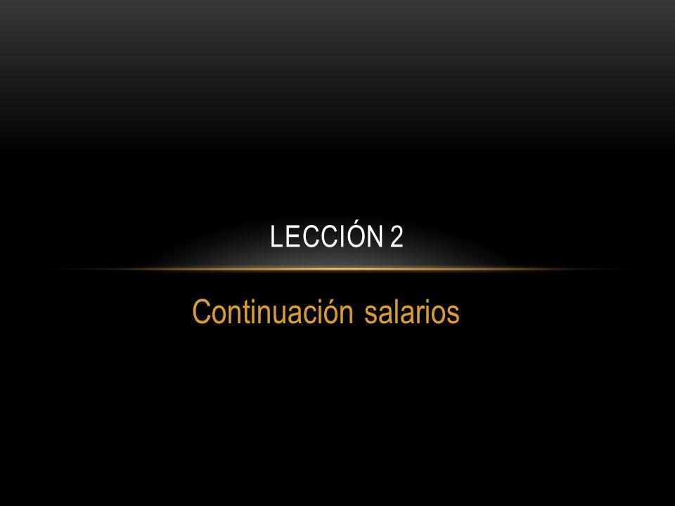Continuación salarios LECCIÓN 2