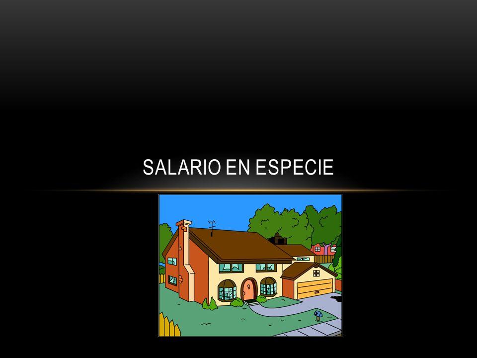 SALARIO EN ESPECIE