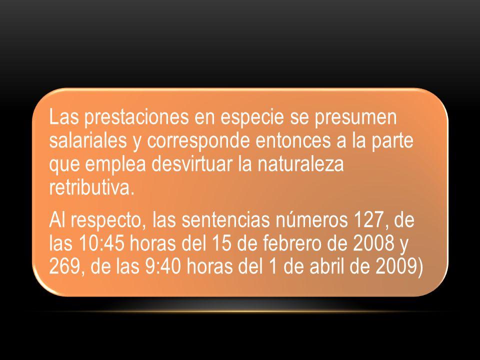 Las prestaciones en especie se presumen salariales y corresponde entonces a la parte que emplea desvirtuar la naturaleza retributiva.