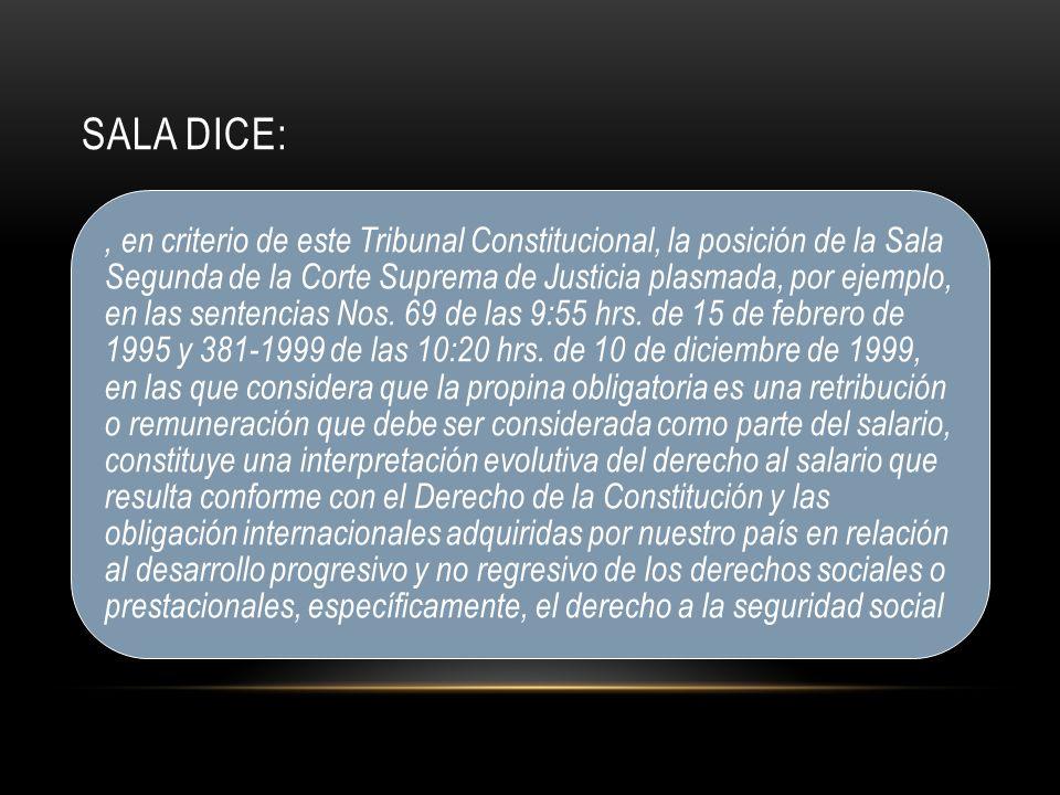 SALA DICE:, en criterio de este Tribunal Constitucional, la posición de la Sala Segunda de la Corte Suprema de Justicia plasmada, por ejemplo, en las sentencias Nos.