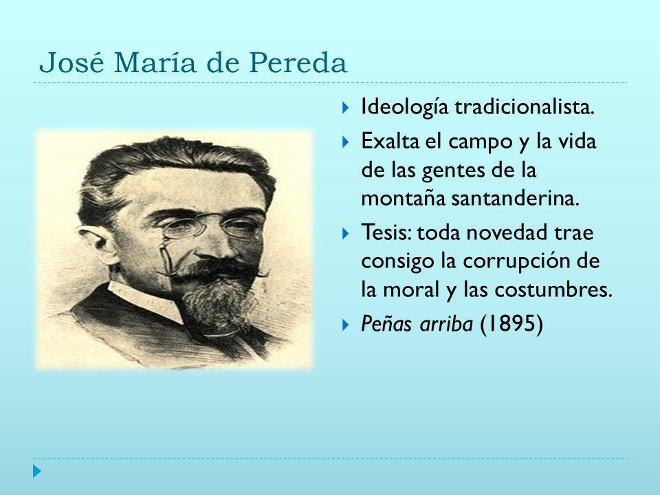 José María de Pereda Ideología tradicionalista.