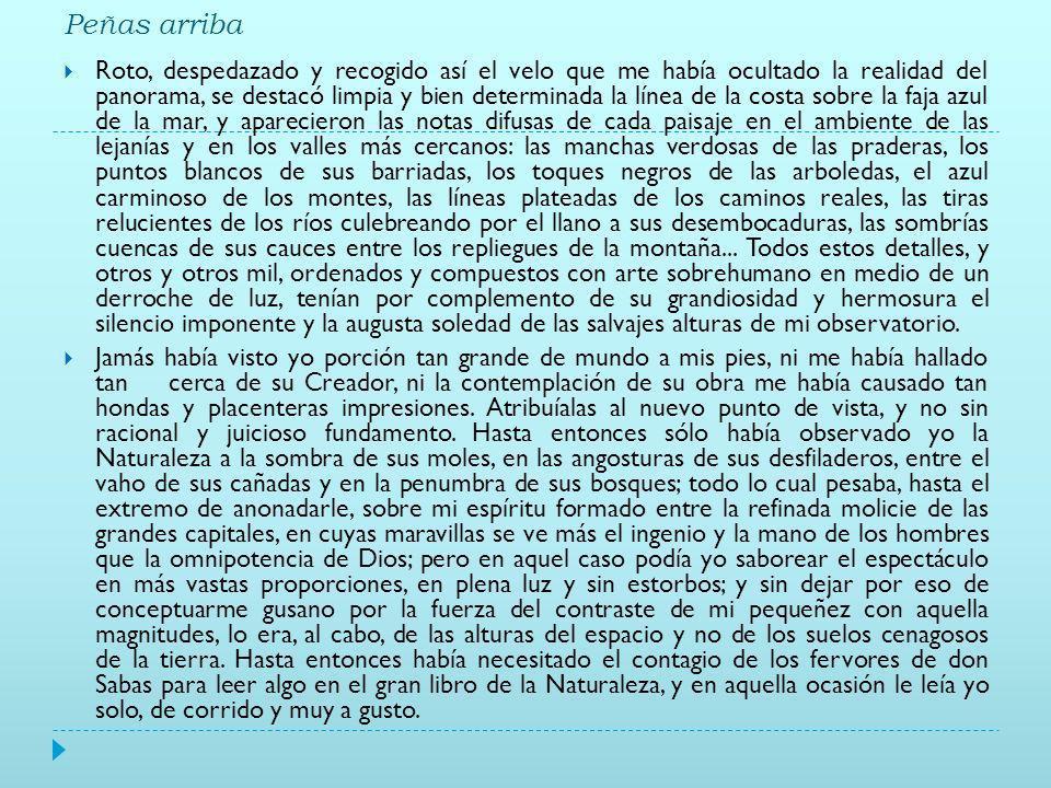 José María de Pereda Ideología tradicionalista. Exalta el campo y la vida de las gentes de la montaña santanderina. Tesis: toda novedad trae consigo l