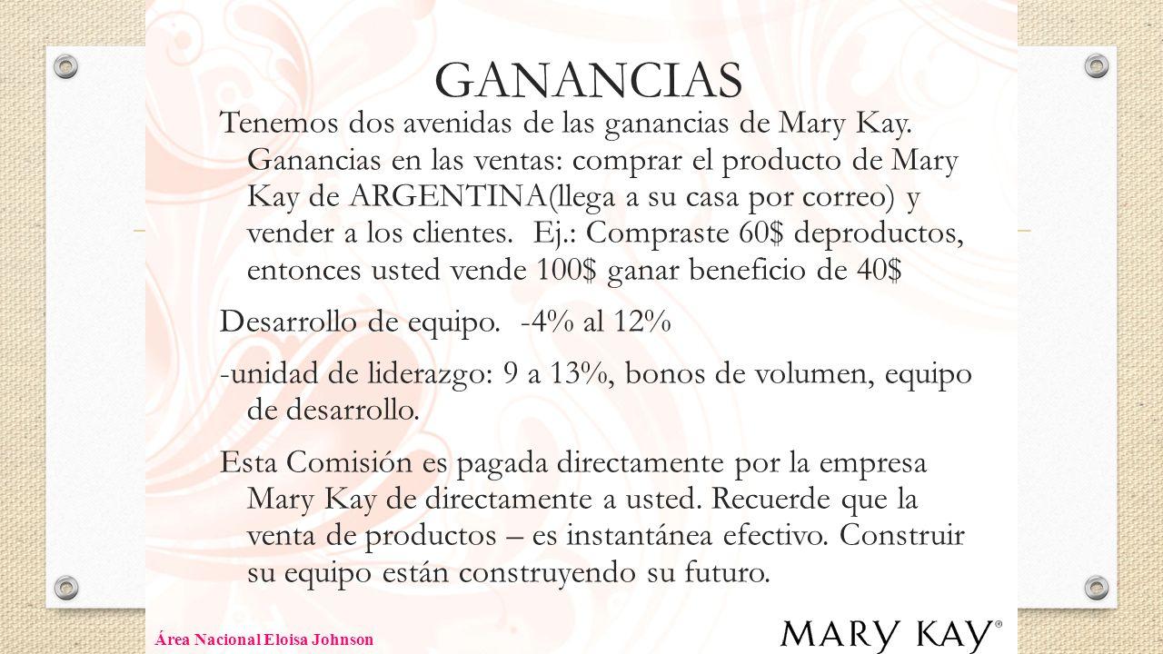 GANANCIAS Tenemos dos avenidas de las ganancias de Mary Kay. Ganancias en las ventas: comprar el producto de Mary Kay de ARGENTINA(llega a su casa por