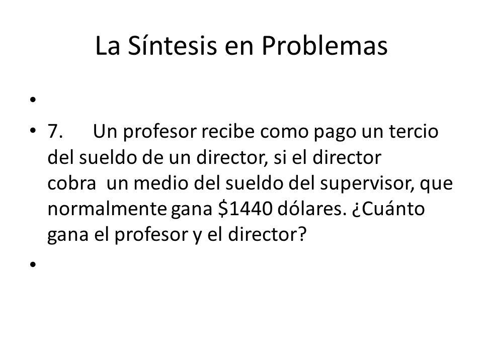 La Síntesis en Problemas 7.