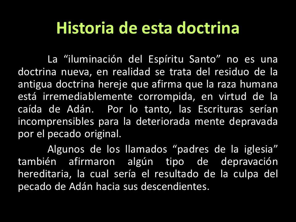 Historia de esta doctrina La iluminación del Espíritu Santo no es una doctrina nueva, en realidad se trata del residuo de la antigua doctrina hereje q