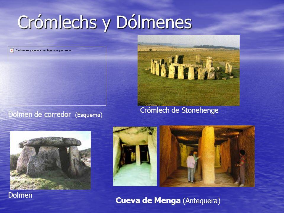 Crómlechs y Dólmenes Crómlech de Stonehenge Cueva de Menga (Antequera) Dolmen de corredor (Esquema) Dolmen