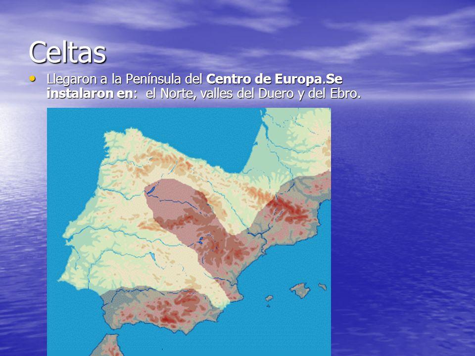 Celtas Llegaron a la Península del Centro de Europa.Se instalaron en: el Norte, valles del Duero y del Ebro. Llegaron a la Península del Centro de Eur
