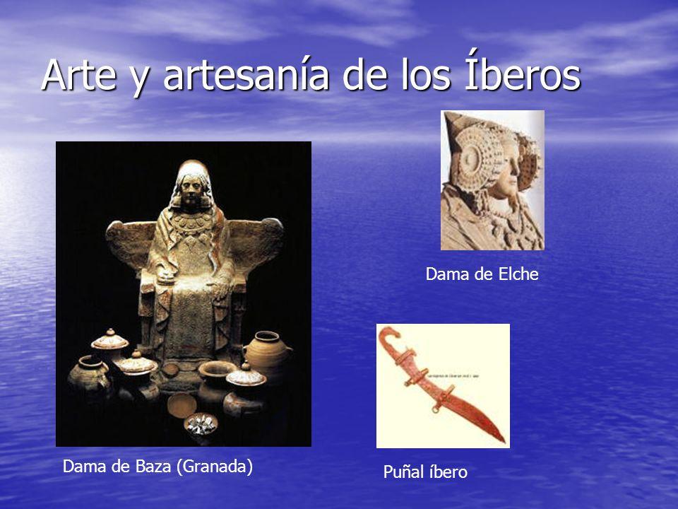Arte y artesanía de los Íberos Dama de Baza (Granada) Puñal íbero Dama de Elche