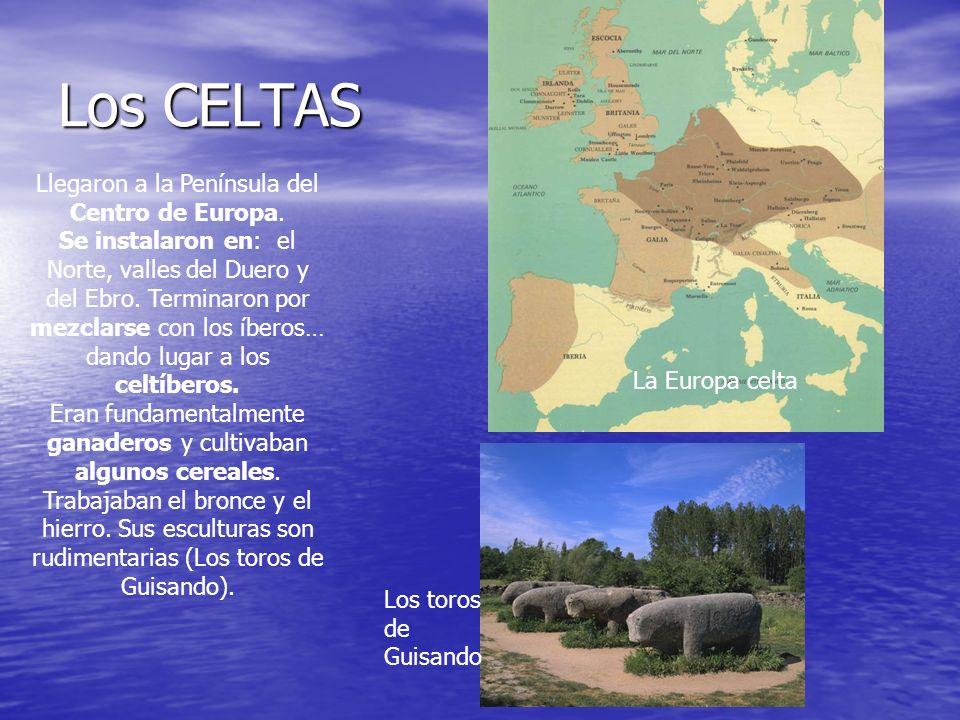 Los CELTAS Llegaron a la Península del Centro de Europa. Se instalaron en: el Norte, valles del Duero y del Ebro. Terminaron por mezclarse con los íbe