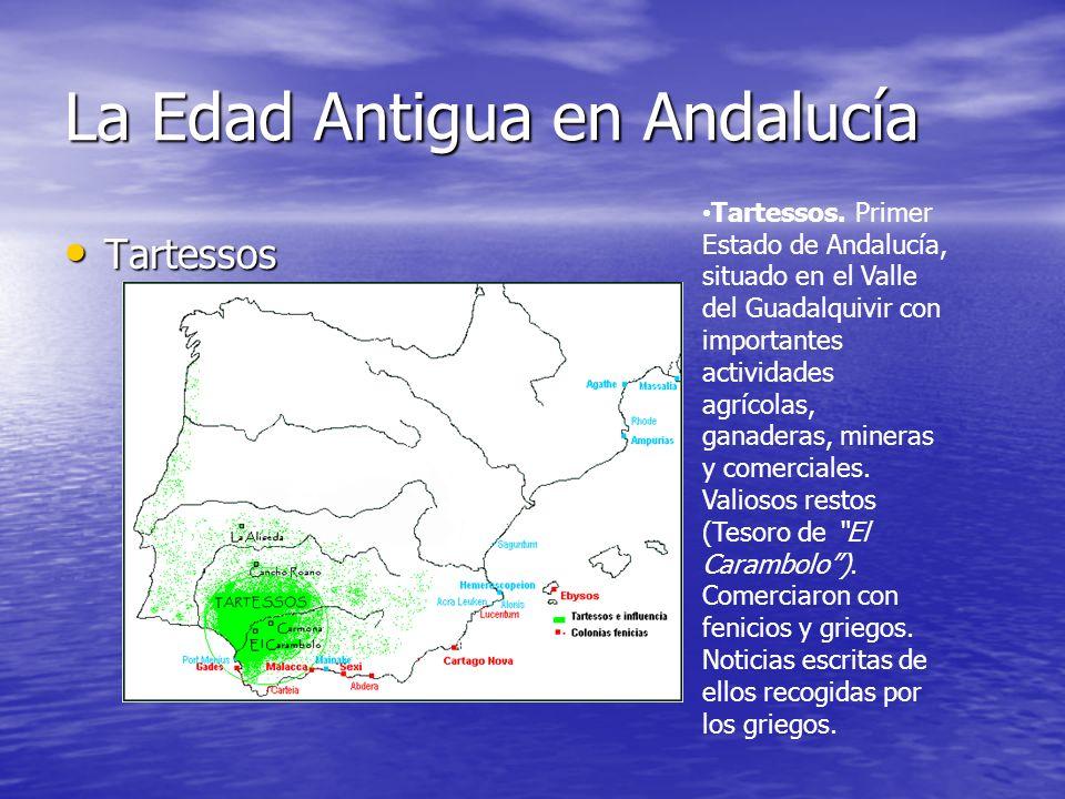 La Edad Antigua en Andalucía Tartessos Tartessos Tartessos. Primer Estado de Andalucía, situado en el Valle del Guadalquivir con importantes actividad