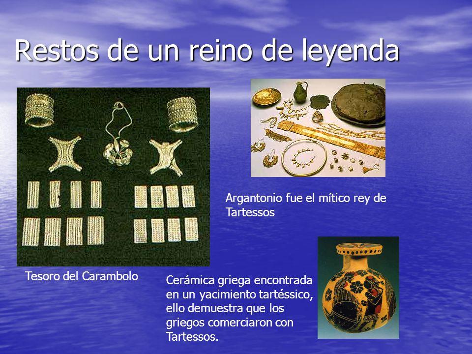 Restos de un reino de leyenda Tesoro del Carambolo Argantonio fue el mítico rey de Tartessos Cerámica griega encontrada en un yacimiento tartéssico, e